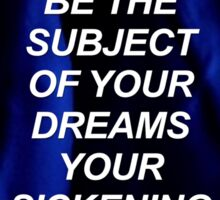 I can be the subject of your dreams Troye {SAD LYRICS} Sticker