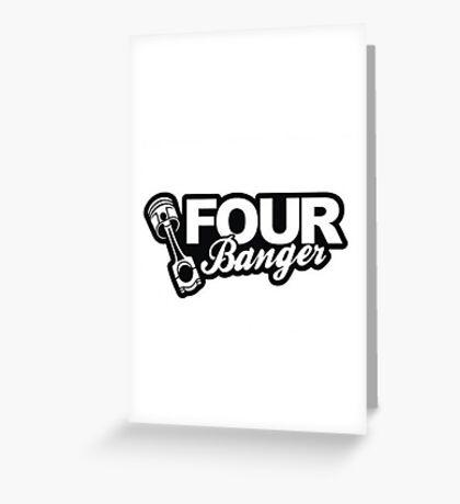 Four Banger Greeting Card
