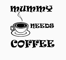 mummy needs coffee Womens Fitted T-Shirt