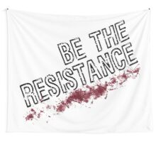 Be The Resistance - large poster, banner Wall Tapestry