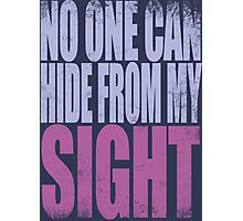 Widowmaker - No One Can Hide from My Sight Photographic Print