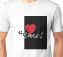 Hello , dear . Valentine's Day . Wedding.  Unisex T-Shirt