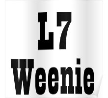 L7 WEENIE Poster