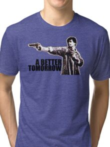 A Better Tomorrow Tri-blend T-Shirt