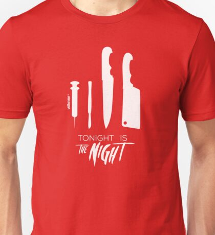 Tonight is the night... Unisex T-Shirt
