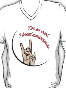 I'm So Cool, I breed Awesomeness T-Shirt