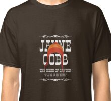 The Man They Call Jayne Classic T-Shirt