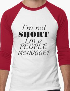 I'M NOT SHORT I'M A PEOPLE MCNUGGET Men's Baseball ¾ T-Shirt