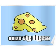 Seize the Cheese Poster