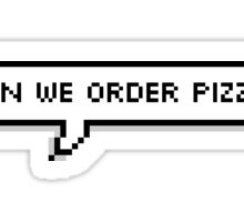 Can We Order Pizza? Sticker