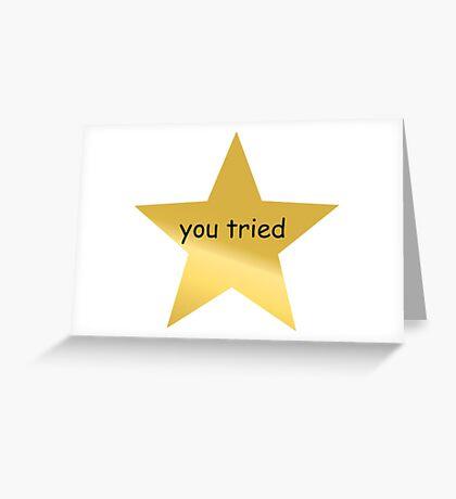 You Tried Star Greeting Card