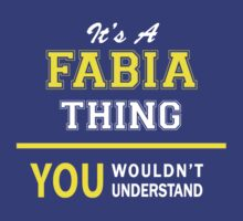 It's A FABIA thing, you wouldn't understand !! by satro