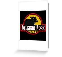 Delicious Pork Greeting Card