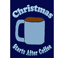Christmas Starts After Coffee Photographic Print