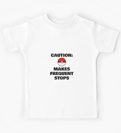 Caution: Makes Frequent Stops Kids Tee