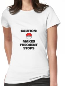Caution: Makes Frequent Stops Womens Fitted T-Shirt