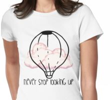 Never Stop Looking Up Womens Fitted T-Shirt