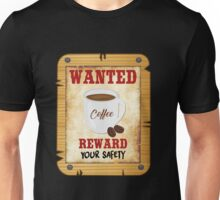 Wanted Coffee Unisex T-Shirt