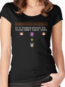 IT'S DANGEROUS TO GO ALONE.. Women's Fitted Scoop T-Shirt