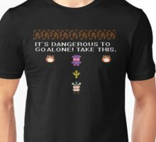 IT'S DANGEROUS TO GO ALONE.. Unisex T-Shirt