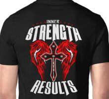 Inner Strength Equals Results   Unisex T-Shirt