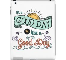 It's a Good Day with Color by Jan Marvin iPad Case/Skin
