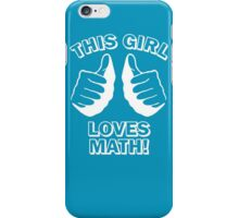 This Girl Loves Math iPhone Case/Skin