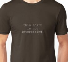 This Shirt Is Not Interesting Unisex T-Shirt
