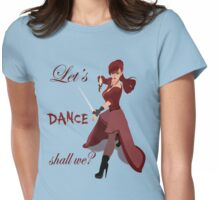 Let's Dance, shall we?  Womens Fitted T-Shirt