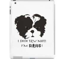 I shih tzu not Im Sirius pun  iPad Case/Skin