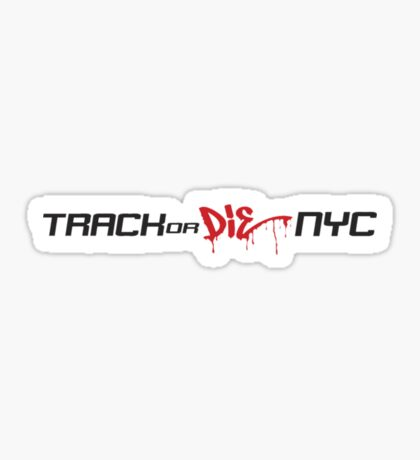 Track or Die NYC Sticker