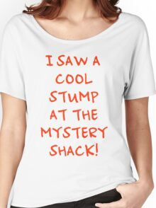 I Saw A Cool Stump At The Mystery Shack! Women's Relaxed Fit T-Shirt