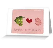 Zombies Love Brains Greeting Card
