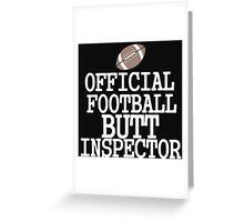OFFICIAL FOOTBALL BUTT INSPECTOR Greeting Card