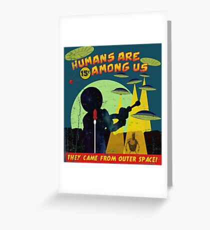 Humans Are Among Us! ver.teal Greeting Card
