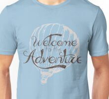 Welcome to the Adventure Unisex T-Shirt