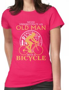 never underestimate a Old Man with a Bicycle t-shirt & Hoodie Womens Fitted T-Shirt