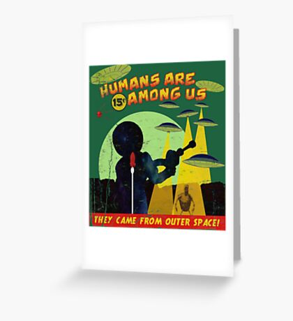 Humans Are Among Us! ver.green Greeting Card