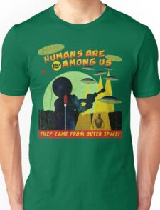 Humans Are Among Us! ver.green Unisex T-Shirt