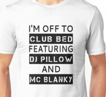 I'm Off To Club Bed Unisex T-Shirt