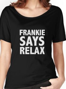 Funny Frankie Says Relax T-Shirt Retro 80's Pop Music   Women's Relaxed Fit T-Shirt