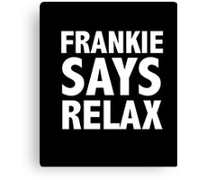 Funny Frankie Says Relax T-Shirt Retro 80's Pop Music   Canvas Print