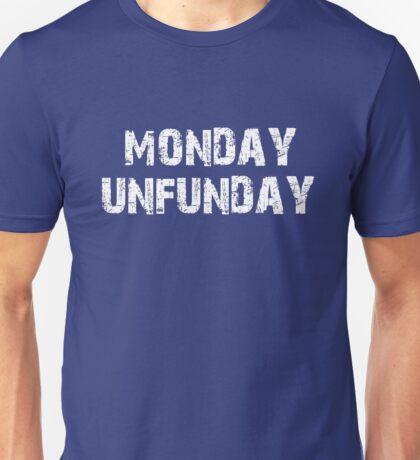 Monday Unfunday Unisex T-Shirt