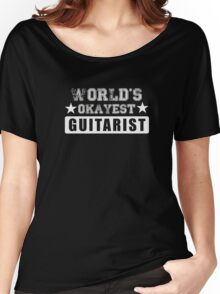 World's Okayest Guitarist - Funny Musician Guitar Shirt  Women's Relaxed Fit T-Shirt