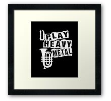 FUNNY HEAVY METAL T-SHIRT TUBA MUSIC TEACHER STUDENT  Framed Print