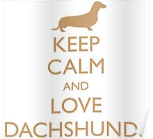 Keep Clam and Love Dachshunds Poster
