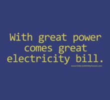 With Great Power Comes Great Electricity Bill. by ISLWMP
