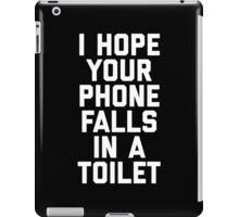 Phone In Toilet Funny Quote iPad Case/Skin