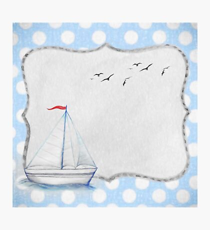 AHOY THERE!!! Photographic Print