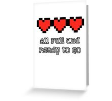 All full and ready to go Greeting Card